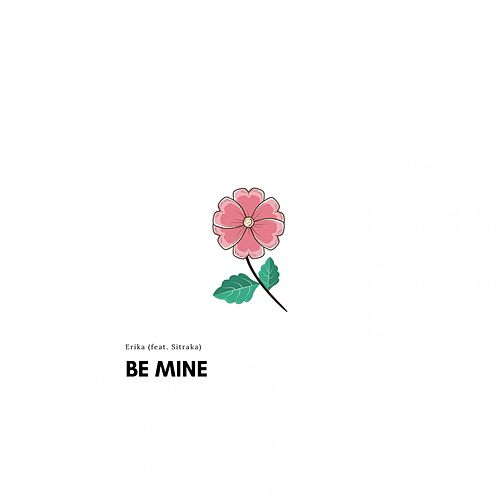 Be Mine (feat. Sitraka) de Erika