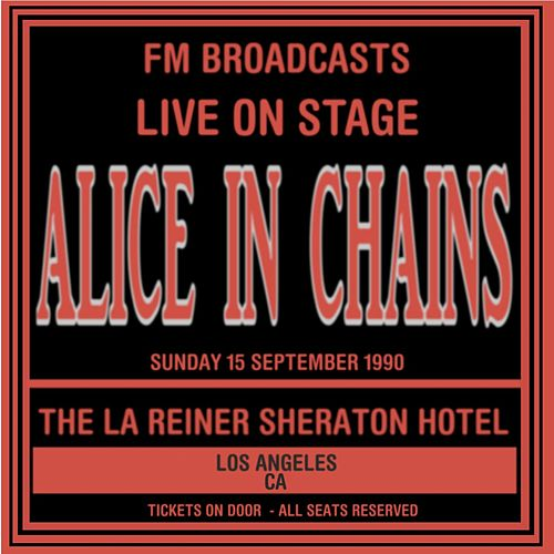 Live On Stage - 15th September 1991   The La Reina Sheraton Hotel de Alice in Chains