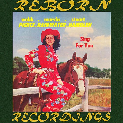 Sing For You (HD Remastered) by Webb Pierce