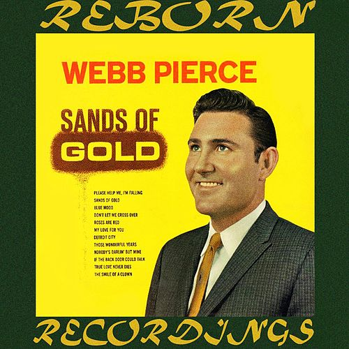 Sands of Gold (HD Remastered) von Webb Pierce