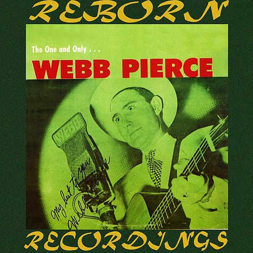The One and Only Webb Pierce (HD Remastered) von Webb Pierce