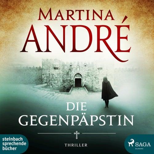 Die Gegenpäpstin (Ungekürzt) von Martina André