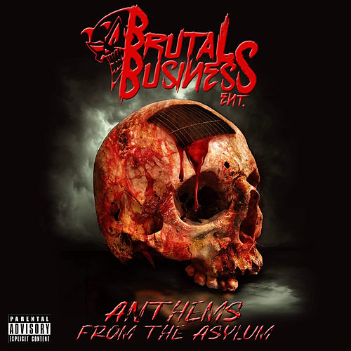 Brutal Business Ent Presents: Anthems from the Asylum von Various Artists