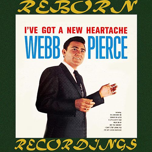I've Got a New Heartache von Webb Pierce