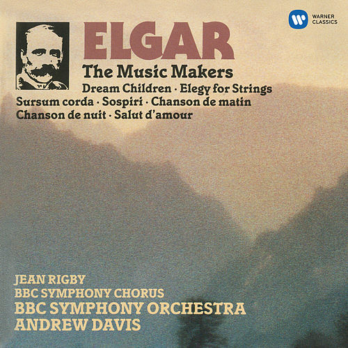 Elgar: The Music Makers & Orchestral Works by Andrew Davis