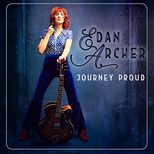 Journey Proud by Edan Archer