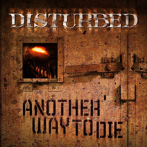 Another Way To Die by Disturbed