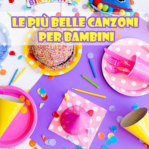 Le più belle canzoni per bambini by Various Artists