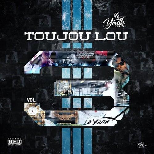 TOUJOU LOU, Vol. 3 by Le Youth