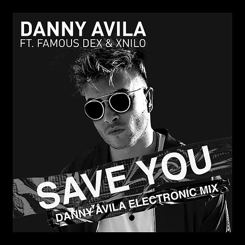 Save You (Danny Avila Electronic Mix) de Danny Avila