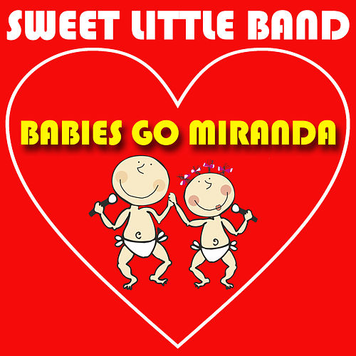 Babies Go Miranda de Sweet Little Band