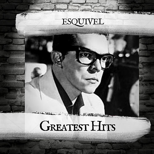 Greatest Hits by Esquivel