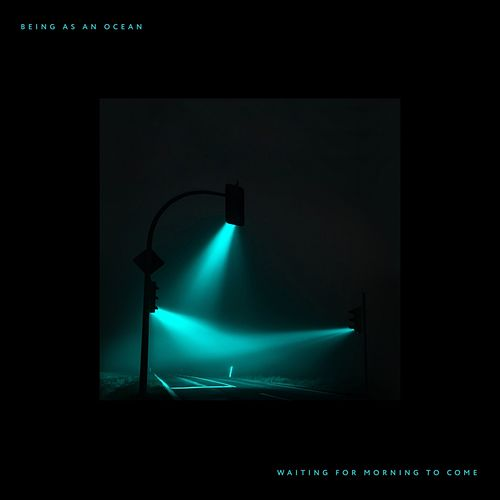 Waiting for Morning to Come (Deluxe) von Being As An Ocean