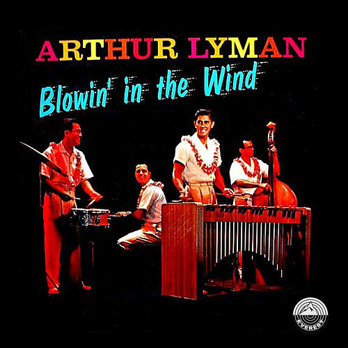 Blowin' in the Wind by Arthur Lyman