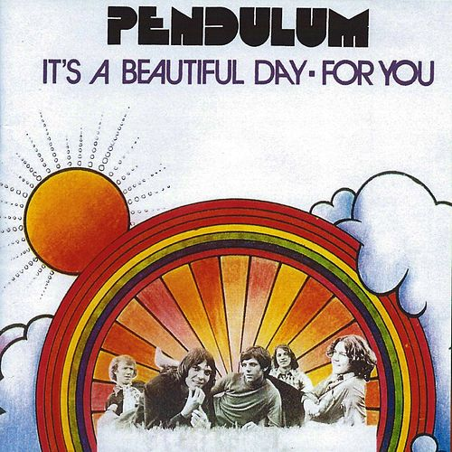 It's a Beautiful Day - For You by Pendulum