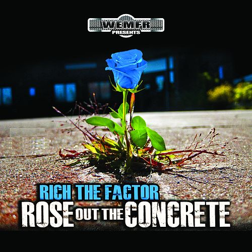 Rose Out the Concrete by Rich The Factor