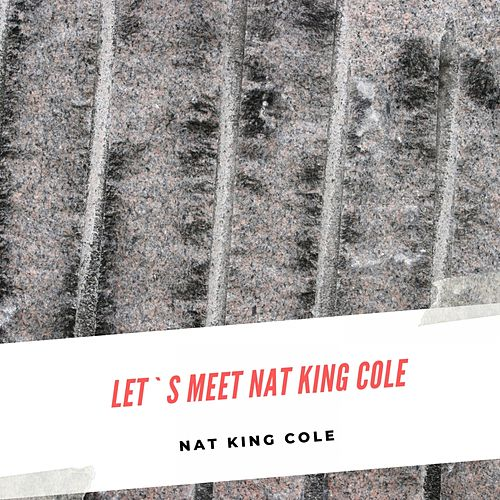 Let`s meet Nat King Cole de Nat King Cole
