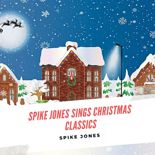 Spike Jones sings Christmas Classics de Spike Jones
