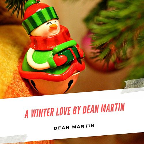 A Winter Love by Dean Martin von Dean Martin