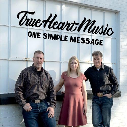 One Simple Message von True Heart Music
