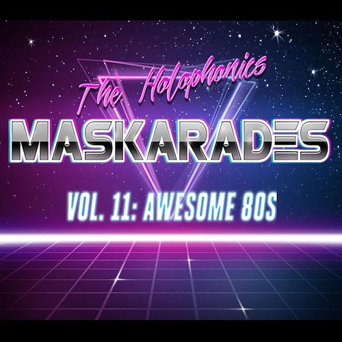 Maskarades, Vol. 11: Awesome 80s de Holophonics