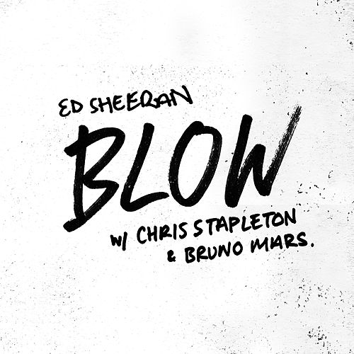 Blow (feat. Bruno Mars & Chris Stapleton) by Ed Sheeran