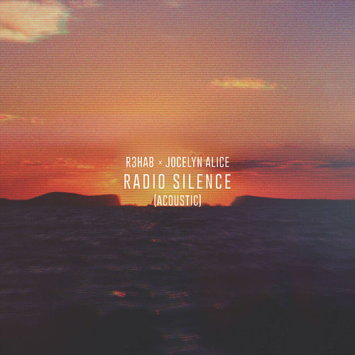 Radio Silence (Acoustic) by R3HAB