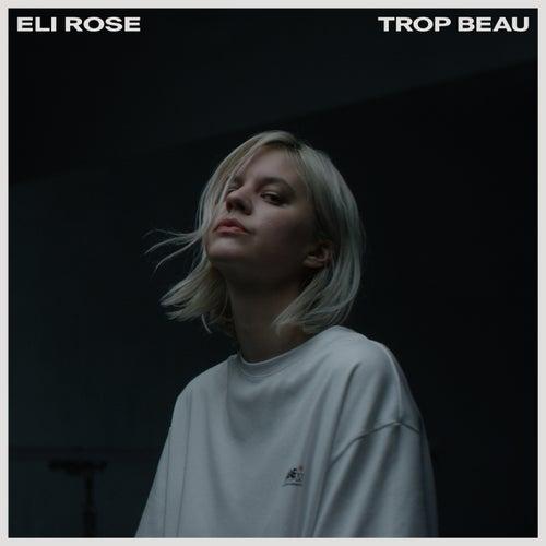 Trop Beau by Eli Rose