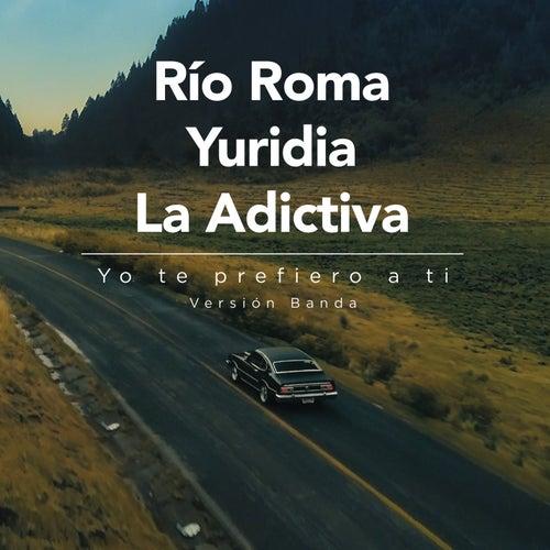 Yo Te Prefiero a Ti (Versión Banda) de Río Roma