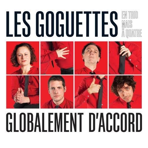 Globalement d'accord by Les Goguettes (en trio mais à quatre)