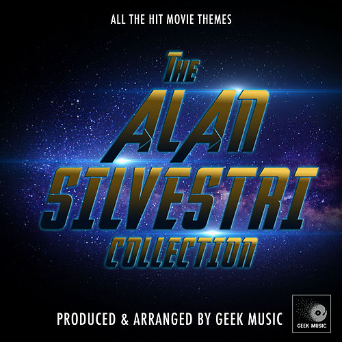 The Alan Silvestri Collection by Geek Music
