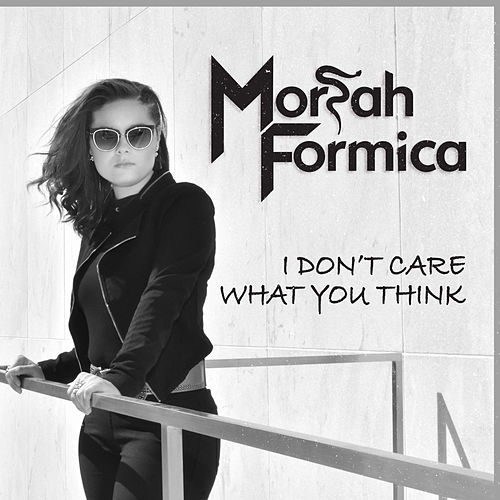 I Don't Care What You Think de Moriah Formica