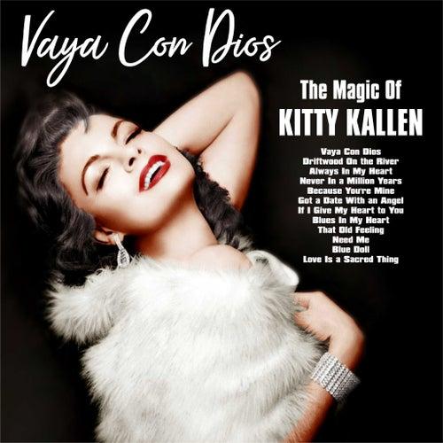 Vaya Con Dios::The Magic Of Kitty Kallen by Kitty Kallen