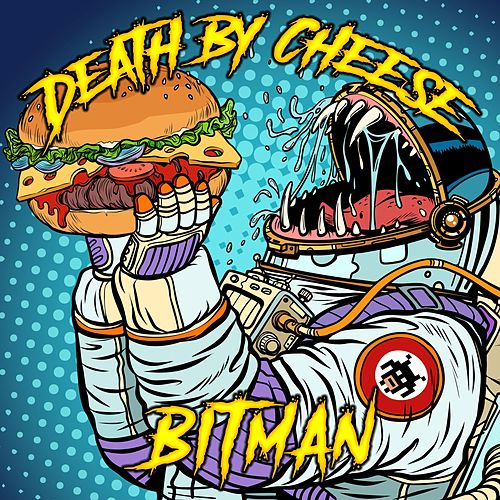 Death by Cheese by Bitman