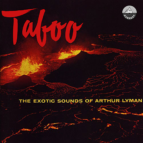 Taboo: The Exotic Sounds of Arthur Lyman by Arthur Lyman