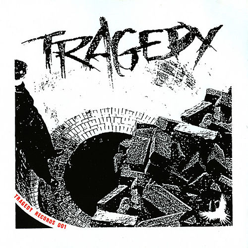 Tragedy by Tragedy