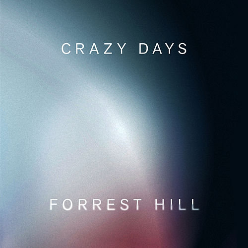 Crazy Days by Forrest Hill