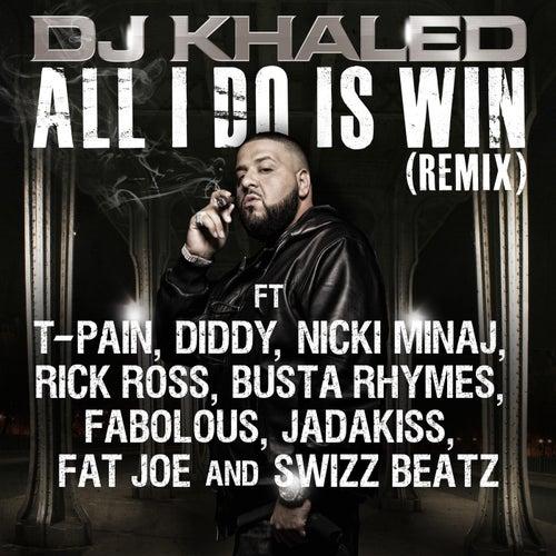 All I Do Is Win (Remix) by DJ Khaled