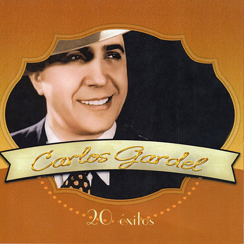 20 Exitos by Carlos Gardel