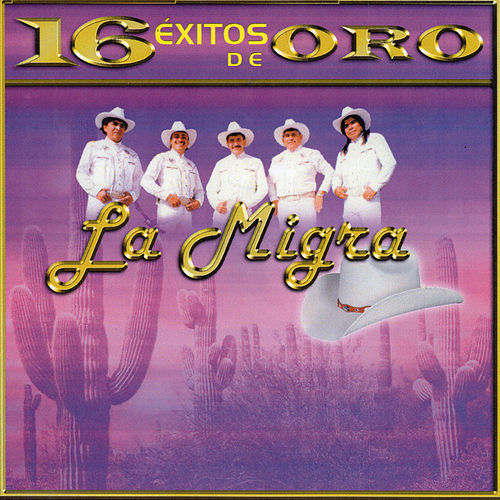 16 Exitos De Oro by La Migra
