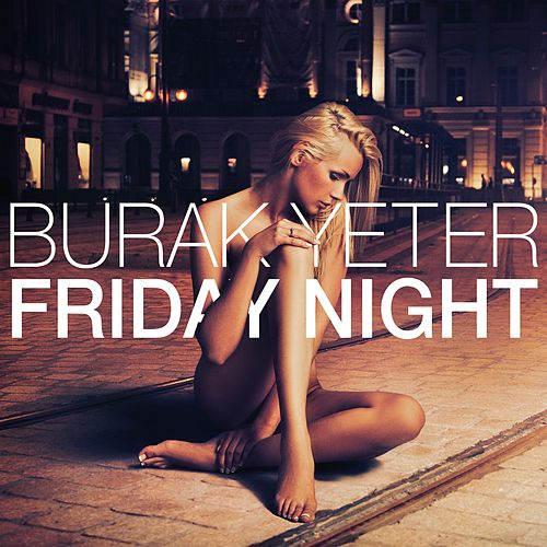 Friday Night de Burak Yeter