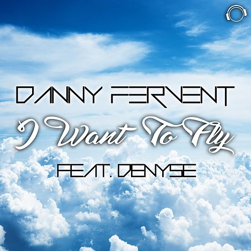 I Want to Fly de Danny Fervent