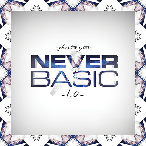 Never Basic 1.0 by GhostWryter