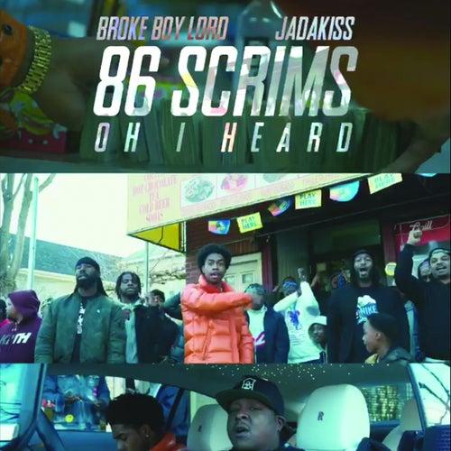 86 Scrims (Oh I Heard) by Broke Boy Lord