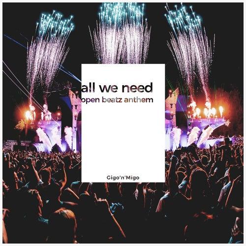 All We Need (Open Beatz Anthem 2019) von Gigo'n'Migo