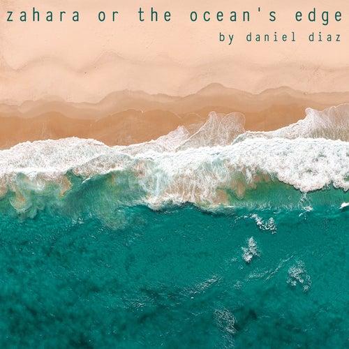 Zahara or the Ocean's Edge by Daniel Diaz