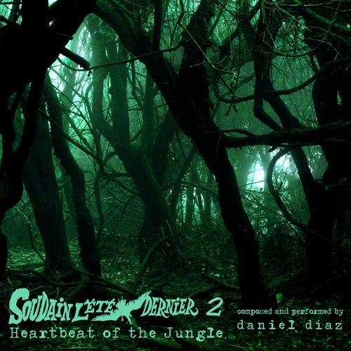 Soudain L'Été Dernier 2: Heartbeat of the Jungle by Daniel Diaz