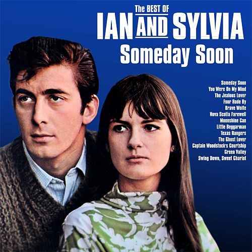 Someday Soon::The Best of Ian and Sylvia by Ian and Sylvia
