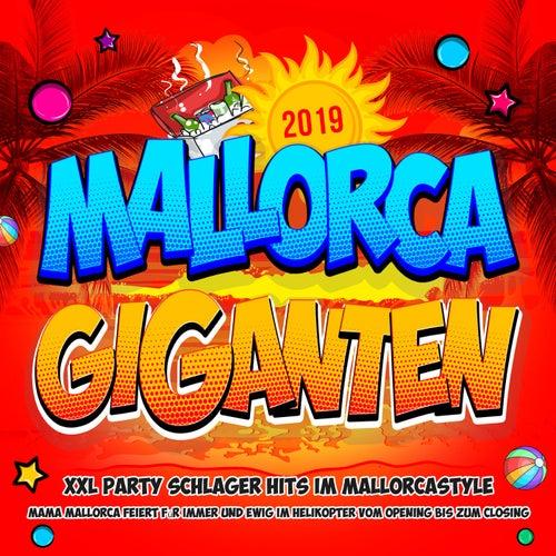 Mallorca Giganten 2019 - XXL Party Schlager Hits im Mallorcastyle (Mama Mallorca feiert für immer und ewig im Helikopter vom Opening bis zum Closing) de Various Artists