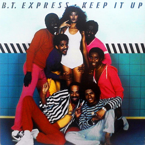 Keep It Up von B.T. Express